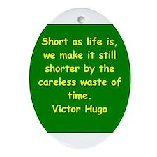 victor hugo quote Ornament (Oval)