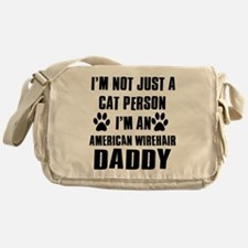 American Wirehair Daddy Messenger Bag