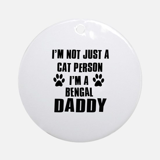 Bengal Daddy Ornament (Round)