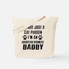 European Burmese Daddy Tote Bag