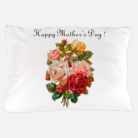 """Mother's Day Roses"" Pillow Case"