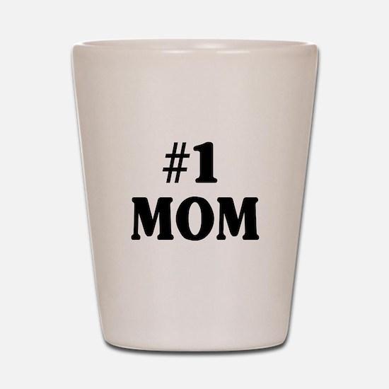 #1 MOM Shot Glass