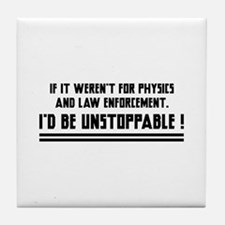 I'd Be Unstoppable Tile Coaster