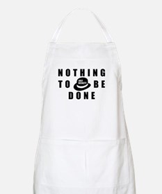 Nothing to be Done BBQ Apron