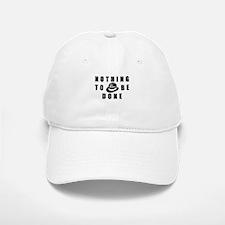 Nothing to be Done Baseball Baseball Cap