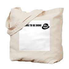Nothing to be Done Tote Bag