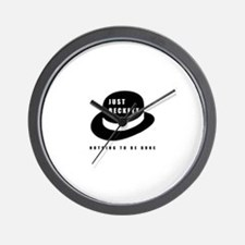 Nothing to be done! Wall Clock