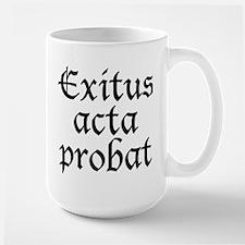 Exitus acta probat Mug