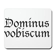 Dominus vobiscum Mousepad