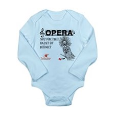 Opera: not for the faint of h Long Sleeve Infant B