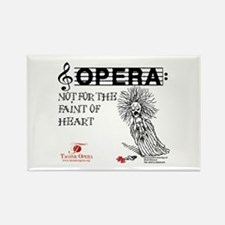 Opera: not for the faint of h Rectangle Magnet