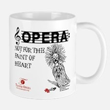 Opera: not for the faint of h Mug