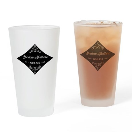 Mexican Mothers Kick Ass Drinking Glass