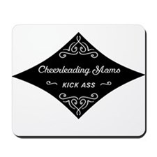 Cheerleading Moms Kick Ass Mousepad