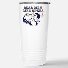 Real Men LIke Opera Stainless Steel Travel Mug