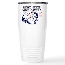 Real Men LIke Opera Travel Mug