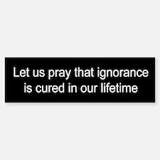 Ignorance cured Sticker (Bumper)