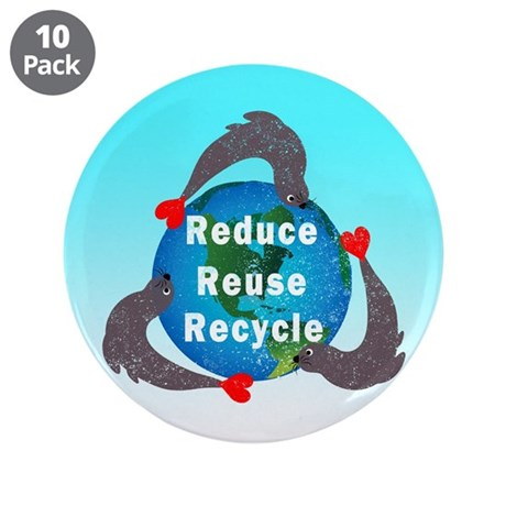 """Reduce Reuse Recycle 3.5"""" Button (10 pack)"""