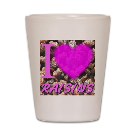 I (Heart) Raisins Shot Glass