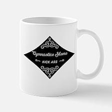 Gymnastics Moms Kick Ass Mug