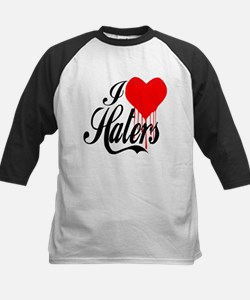 I Love Haters -- T-Shirt Tee