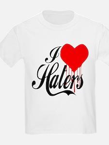 I Love Haters -- T-Shirt T-Shirt