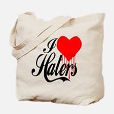 I Love Haters -- T-Shirt Tote Bag