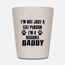 Ragdoll Daddy Shot Glass