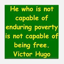 victor hugo quote Tile Coaster