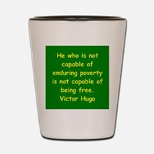 victor hugo quote Shot Glass