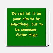 victor hugo quote Mousepad