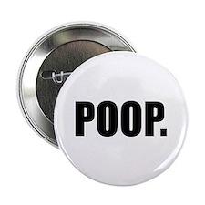"""Cute Potty humor 2.25"""" Button"""