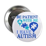 Be patience with me i have autism Single
