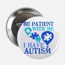 "Be Patient Autism 2.25"" Button"