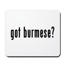 GOT BURMESE Mousepad