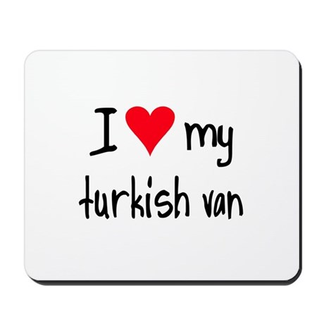 I LOVE MY Turkish Van Mousepad