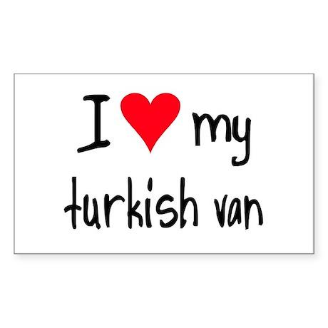 I LOVE MY Turkish Van Sticker (Rectangle)