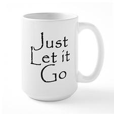 Just Let it Go Coffee Mug