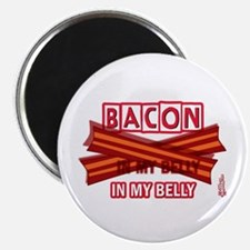 Bacon IN MY BELLY! Magnet