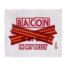 Bacon IN MY BELLY! Throw Blanket
