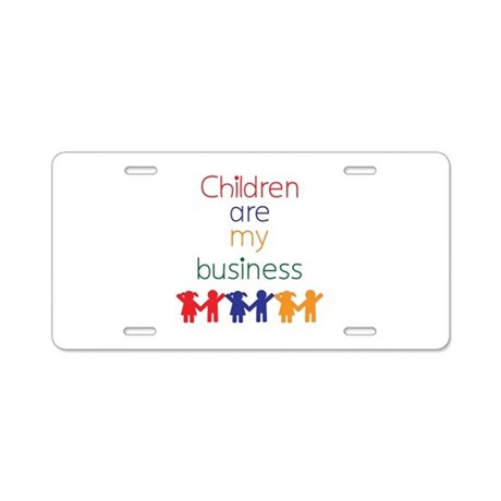 Children are my business Aluminum License Plate