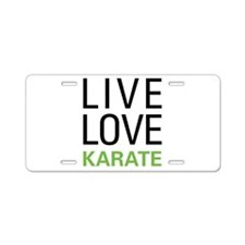 Live Love Karate Aluminum License Plate