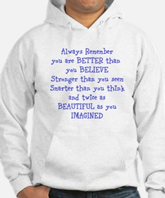 Better than you Believe Hoodie