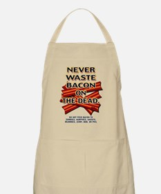 Never Waste Bacon On The Dead Apron