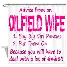 Advice from an Oilfield Wife Shower Curtain