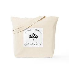 I Don't Sweat...I Glisten Tote Bag