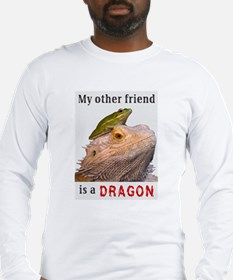 """""""My Other Friend is a Dragon"""" Long Sleeve T-Shirt"""