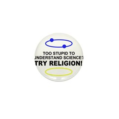 Too Stupid for Science Mini Button (10 pack)