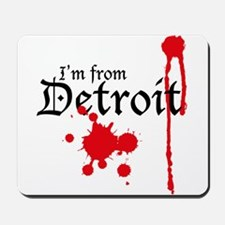 I'm from Detroit Mousepad
