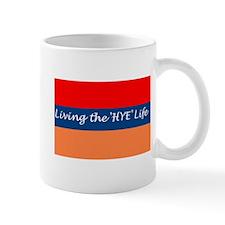 """""""Living the 'Hye' Life"""" Mug"""